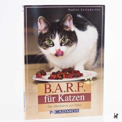 """Das Buch """"B.A.R.F. für Katzen - Die Alternative zur Maus"""" von Nadine Leiendecker"""