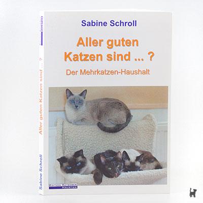 """Das Buch """"Aller guten Katzen sind ... ? - Der Mehrkatzenhaushalt"""" von Sabine Schroll"""