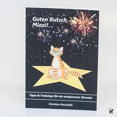 """Das Buch """"Guten Rutsch, Miezi! - Tipps & Trainings für ein entspanntes Silvester"""" von Christine Hauschild"""