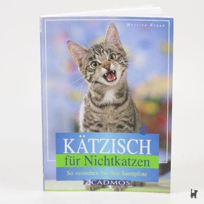 """Das Buch """"Kätzisch für Nichtkatzen - So verstehen Sie Ihre Samtpfote"""" von Martina Braun"""