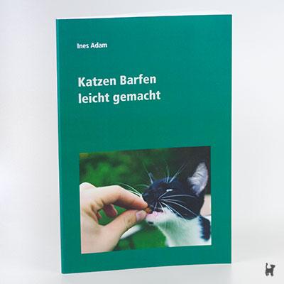 """Das Buch """"Katzen Barfen leicht gemacht"""" von Ines Adam"""