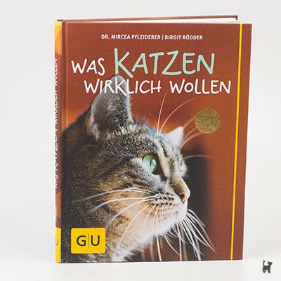 """Das Buch """"Was Katzen wirklich wollen"""" von Dr. Mircea Pfleiderer und Birgit Rödder"""