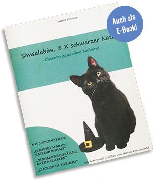 """Clickerbuch """"Simsalabim 3 x schwarzer Kater - Clickern ganz ohne Zauberei"""""""